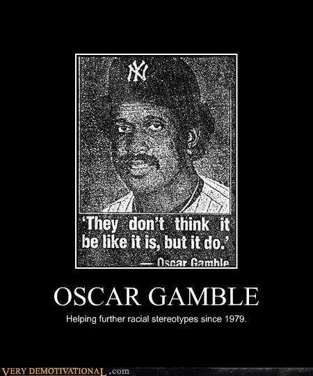 oscar gamble racist stereotypes - 4539393024