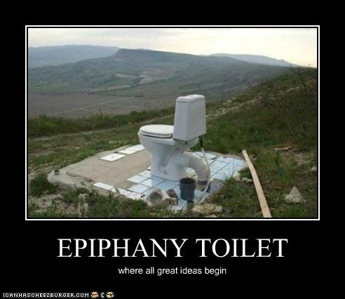 EPIPHANY TOILET where all great ideas begin