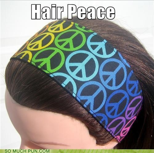 accessory,chaos,double meaning,hair,homophone,literalism,peace,piece