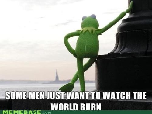 kermit the frog,muppet,muppet show,puppet,Sesame Street,watch the world burn