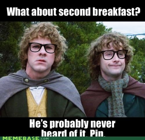 breakfast,brunch,elevenses,Hobbitses,Lord of the Rings,lunch,second breakfast,tea