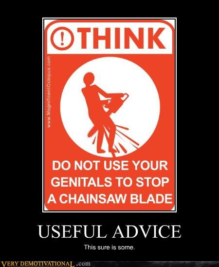 useful advice genitals wtf chainsaw