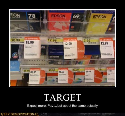 TARGET Expect more. Pay....just about the same actually