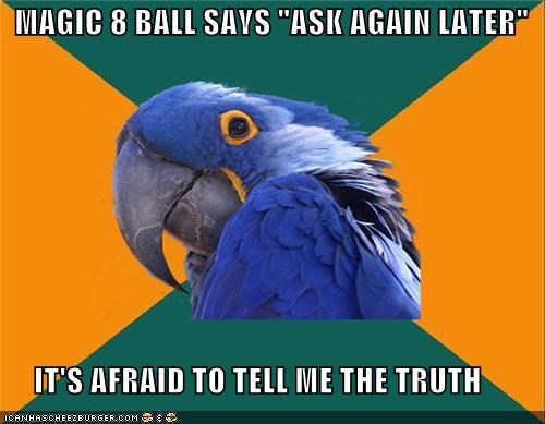 answer hazy ask again later Paranoid Parrot - 4546405888
