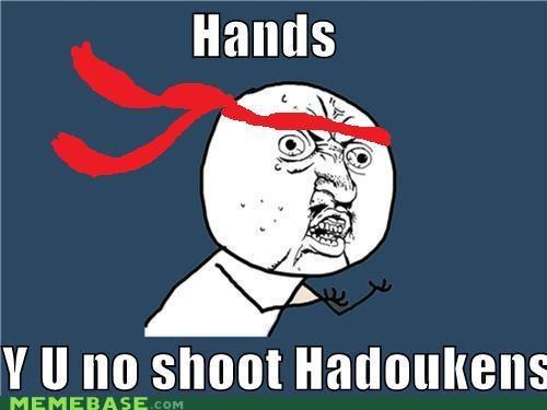 hadouken Street fighter video games Y U No Guy - 4546720768