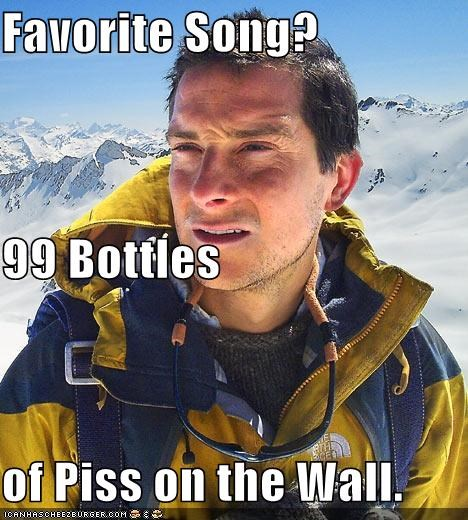99 bottles of beer on the wall,bear grylls,piss,song