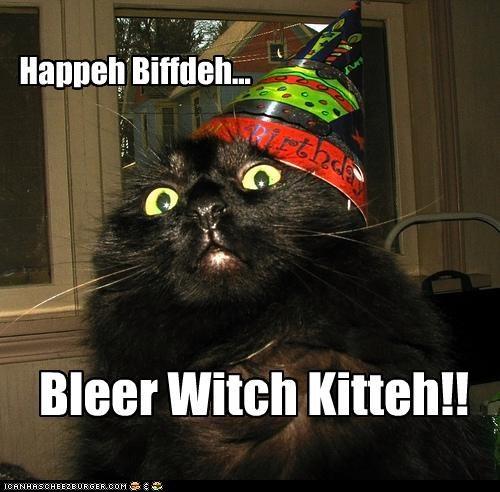 Happeh Biffdeh... Bleer Witch Kitteh!!