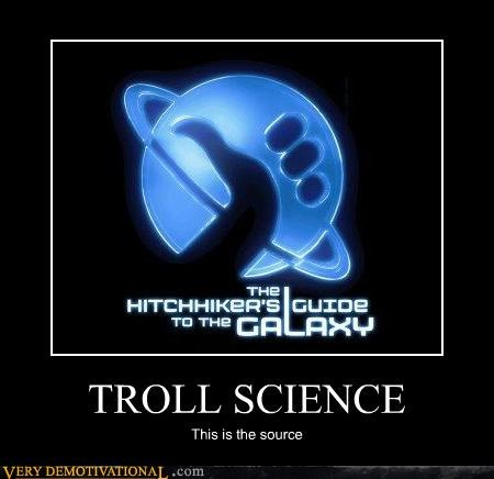 awesome hitch-hikers-guide science troll science - 4551742976