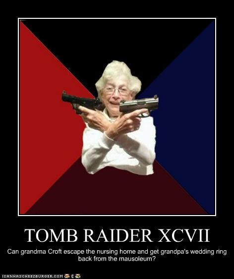 demotivational,got old,granny,lara croft,Tomb Raider