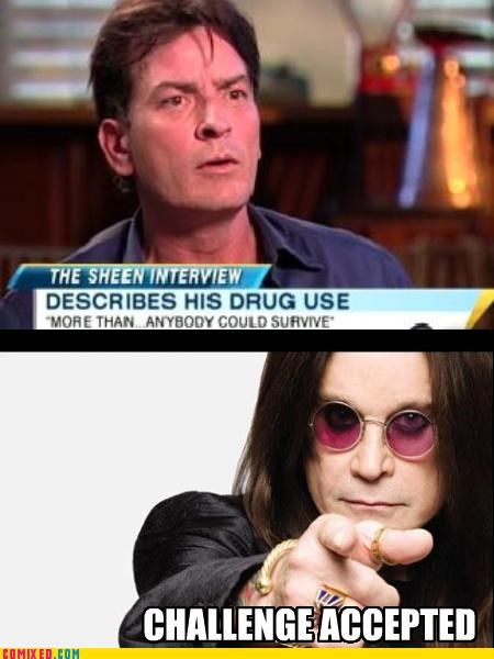 Challenge Accepted,Charlie Sheen,drugs,Ozzy Osbourne