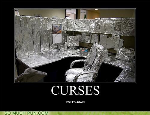 aluminum,aluminum foil,curses,foil,foiled,literalism,prank,revenge,tin foil