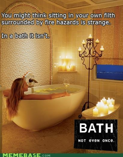 bath,fire hazards,Not Even Once,water