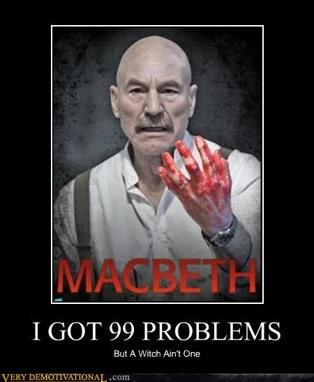 99 problems,macbeth,patrick stewart,play