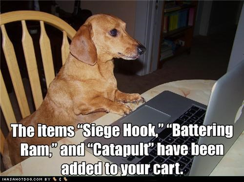 attack,battering ram,castle,cat,catapult,computer,dachshund,hook,internet,kitteh,memebase,Memes,online,plans,shopping,siege