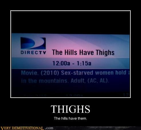 THIGHS The hills have them.