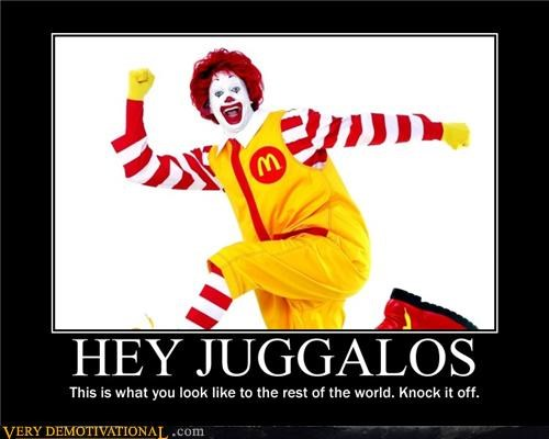 bad idea,ICP,juggalo,Ronald McDonald