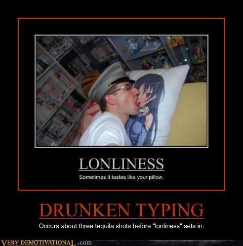 drunk,hilarious,loneliness,typing,typo