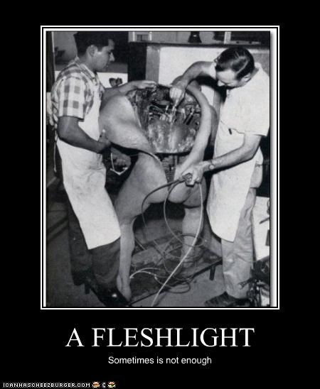 A FLESHLIGHT Sometimes is not enough