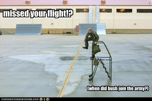 missed your flight!? (when did bush join the army?)