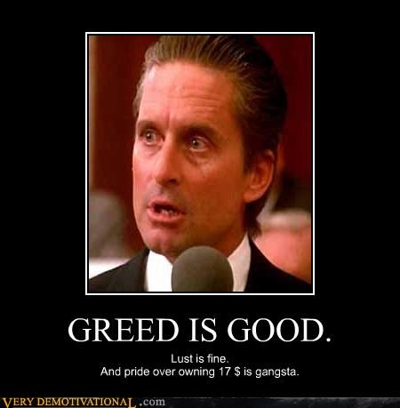 gangsta,greed,Michael Douglas,Movie,wtf