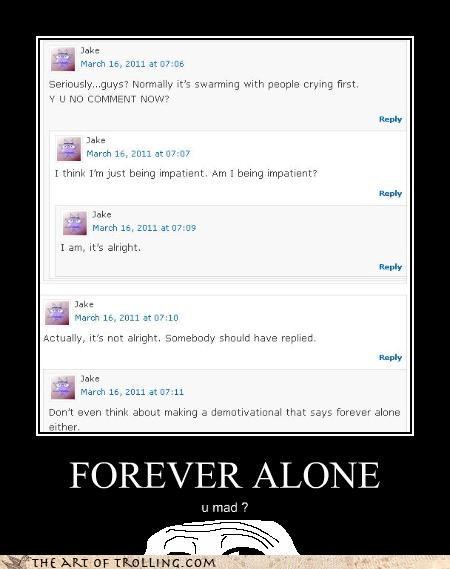 art of trolling,comments,forever alone,jake is and idiot,Pokémon,u mad