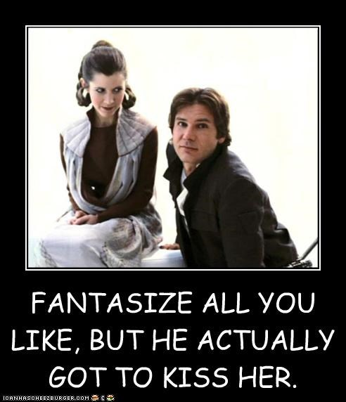 FANTASIZE ALL YOU LIKE, BUT HE ACTUALLY GOT TO KISS HER.