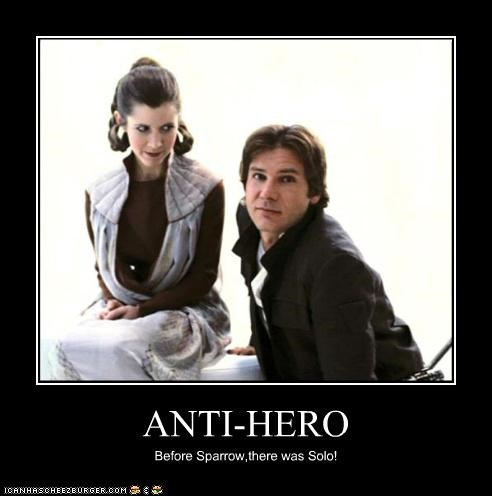 ANTI-HERO Before Sparrow,there was Solo!