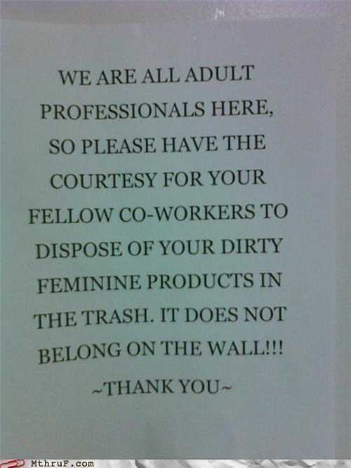 feminine products,gross,note,passive aggressive,sign,tampon
