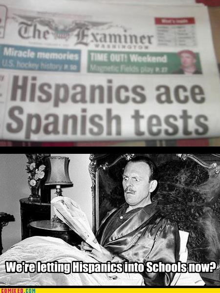 duh hispanics newspaper racists school white people - 4564469760