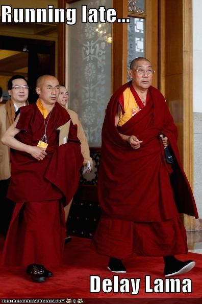 buddhist Dalai Lama hurry late puns religion - 4565299200