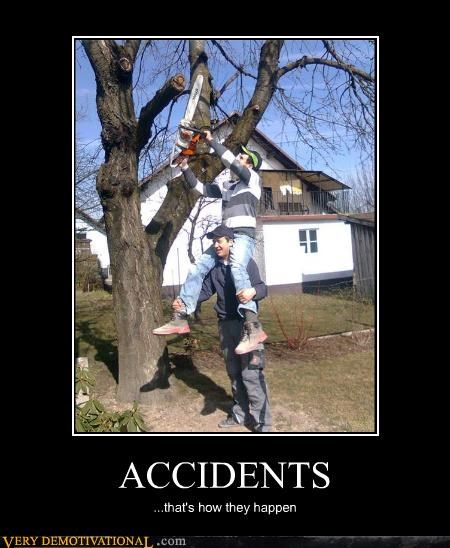 ACCIDENTS ...that's how they happen
