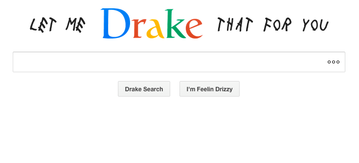 Let me drake that for you Drake google - 456709