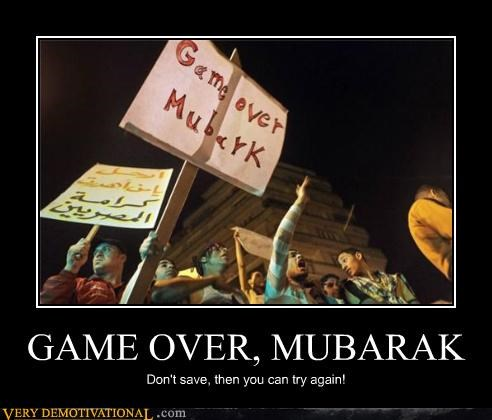 GAME OVER, MUBARAK Don't save, then you can try again!