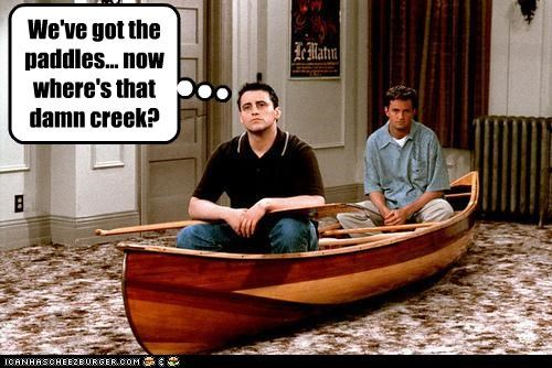 We've got the paddles... now where's that damn creek?