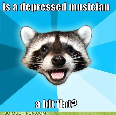 depressed double meaning down flat Lame Pun Coon meme Music musicians - 4570220800