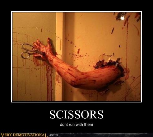 SCISSORS dont run with them