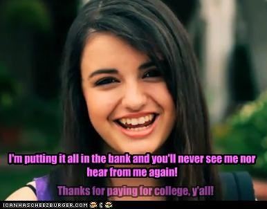 I'm putting it all in the bank and you'll never see me nor hear from me again! Thanks for paying for college, y'all!