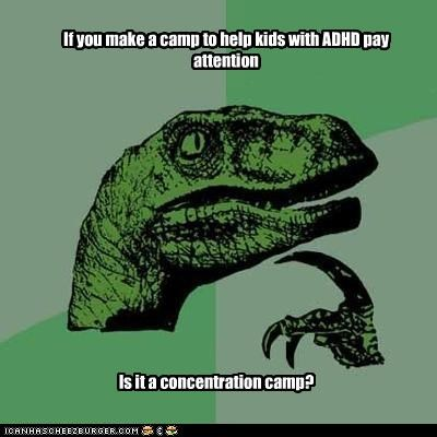 adhd animemes camp concentration philosoraptor - 4571917568