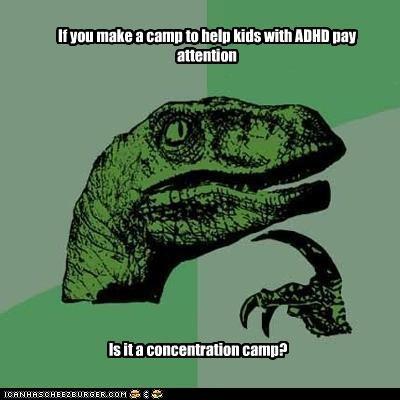 adhd animemes camp concentration philosoraptor - 4571917568