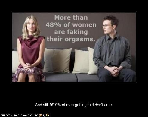 And still 99.9% of men getting laid don't care.