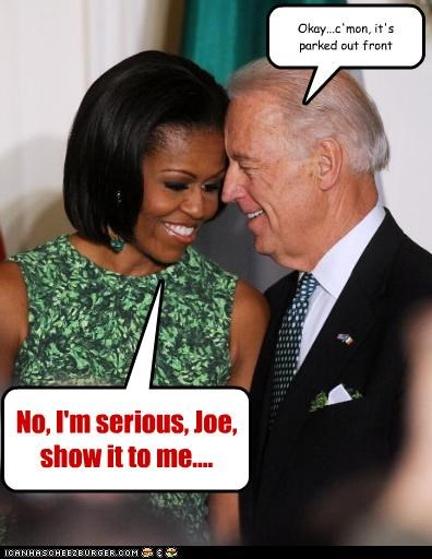 No, I'm serious, Joe, show it to me.... Okay...c'mon, it's parked out front