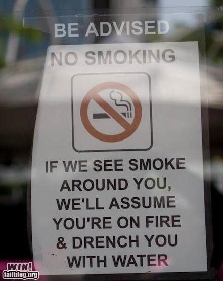 awesome at work,fire,no smoking,punishment,signs,smoking,warning