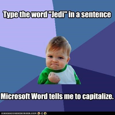 "Type the word ""Jedi"" in a sentence Microsoft Word tells me to capitalize."