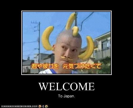 WELCOME To Japan.