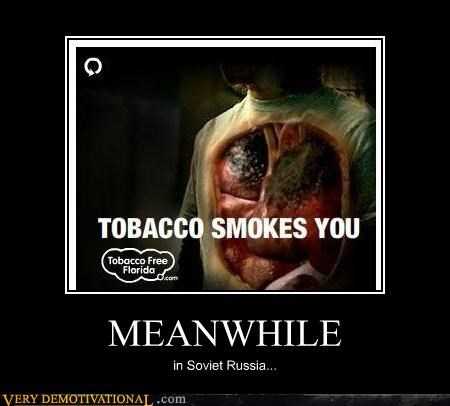 Meanwhile,Soviet Russia,tobacco