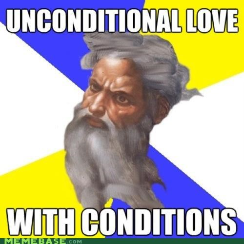 conditions,LOL Jesus,Troll God,unconditional love
