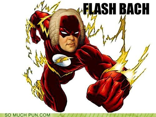 Bach,flash,flashback,juxtaposition,literalism,mispronunciation,photoshop