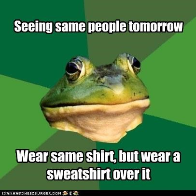 costume change,dont-change-clothes,foul bachelor frog,sweatshirt