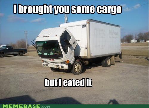cargo i eated it Memes Sad Sad Truck truck - 4581514240