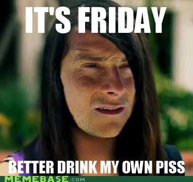 bear grylls,FRIDAY,piss,rebecca